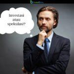 Investasi atau spekulasi