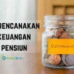 Merencanakan keuangan pensiun
