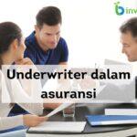 Underwriter dalam asuransi