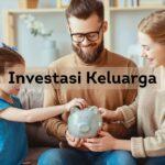 investasi keluarga