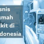 Bisnis Rumah Sakit di Indonesia