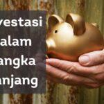 Investasi dalam Jangka Panjang
