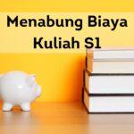 Menabung Biaya Kuliah S1