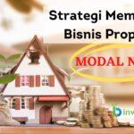 Strategi Memulai Bisnis Properti dengan modal nol