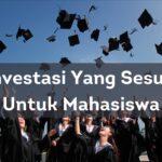 Investasi Yang Sesuai Untuk Mahasiswa
