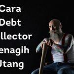 Cara Debt Collector Menagih Utang