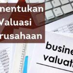 Menentukan Valuasi Perusahaan