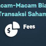 Macam-Macam Biaya Transaksi Saham