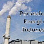 Perusahaan Energi di Indonesia