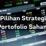 Pilihan Strategi Portofolio Saham