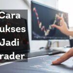 Cara Sukses Jadi Trader